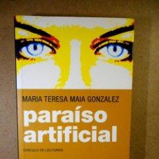 Libros de segunda mano: PARAÍSO ARTIFICIAL ( MARIA TERESA MAIA GONZÁLEZ ). Lote 207036140