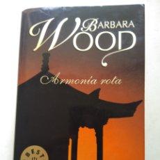 Libros de segunda mano: ARMONÍA ROTA/BARBARA WOOD. Lote 207038843