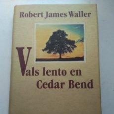 Libros de segunda mano: VALS LENTO EN CEDAR BEND/ROBERT JAMES WALLER. Lote 207038921