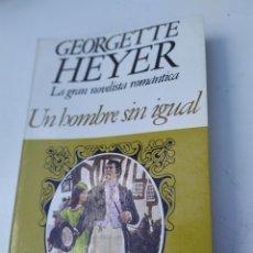 Libros de segunda mano: UN HOMBRE SIN IGUAL GEORGETTE HEYER PRIMERA EDICIÓN 1979. Lote 207105830
