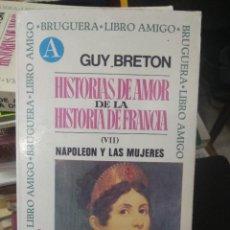 Libros de segunda mano: HISTORIAS DE AMOR DE LA HISTORIA DE FRANCIA (VII), GUY BRETON. L.9601-825. Lote 207925240