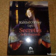 Libros de segunda mano: SECRETOS DE LA DUQUESA DE KAITLIN O'RILEY. Lote 208054220