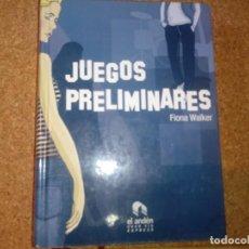 Libros de segunda mano: JUEGOS PRELIMINARES DE FIONA WALKER. Lote 208054856