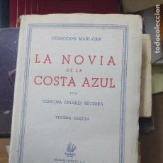 Libros de segunda mano: LA NOVIA DE LA COSTA AZUL, CONCHA LINARES BECERRA. 1943. L.13773-728. Lote 208214451