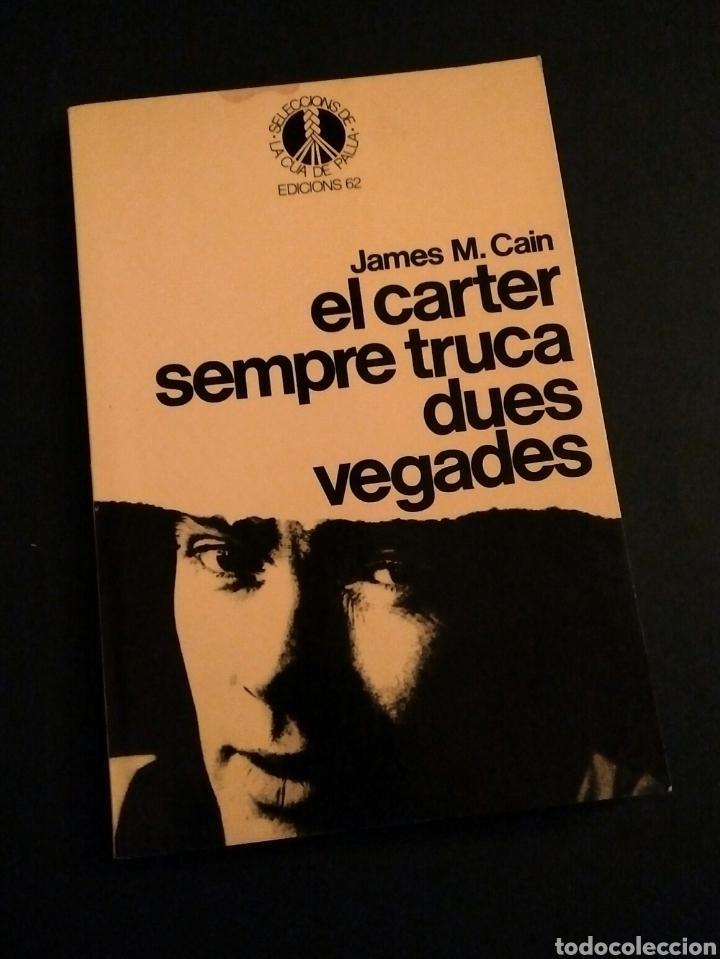 EL CARTER SEMPRE TRUCA DUES VEGADES (CATALÀ) - JAMES M. CAIN, ED. 62, 1981 (Libros de Segunda Mano (posteriores a 1936) - Literatura - Narrativa - Novela Romántica)