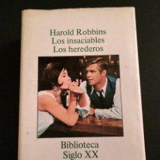 Libros de segunda mano: LOS INSACIABLES. LOS HEREDEROS - HAROLD ROBBINS, BIBLIOTECA SIGLO XX, 1981. Lote 208700925
