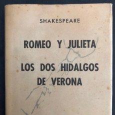 Libros de segunda mano: COLECCIÓN CRISOL N°85 BIS. ROMEO Y JULIETA, LOS DOS HIDALGOS DE VERONA. SHAKESPEARE. AGUILAR (1964). Lote 267171929
