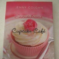 Libros de segunda mano: ENCUÉNTRAME EN EL CUPCAKE CAFÉ, DE JENNY COLGAN (2012). Lote 209087596