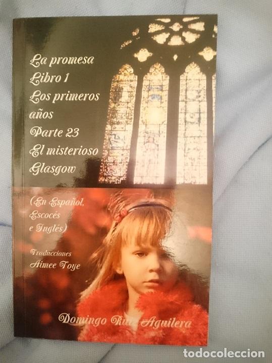 LA PROMESA LIBRO 1 LOS PRIMEROS AÑOS PARTE 23 EL MISTERIOSO GLASGOW (Libros de Segunda Mano (posteriores a 1936) - Literatura - Narrativa - Novela Romántica)