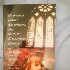 Libros de segunda mano: LA PROMESA LIBRO 1 LOS PRIMEROS AÑOS PARTE 23 EL MISTERIOSO GLASGOW. Lote 209336461