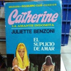 Libros de segunda mano: LA AMANTE INDÓMITA, JULIETTE BENZONI. L.16184-670. Lote 209419202