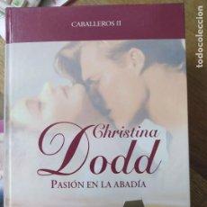Libros de segunda mano: PASIÓN EN LA ABADÍA, CHRISTINA DODD. L.36-615. Lote 210042496