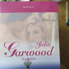 Libros de segunda mano: LA BODA, JULIE GARWOOD. L.36-616. Lote 210042637