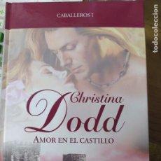 Libros de segunda mano: AMOR EN EL CASTILLO, CHRISTINA DODD. L.36-625. Lote 210043642