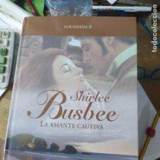 Libros de segunda mano: LA AMANTE CAUTIVA, SHIRLEE BUSBEE. L.36-633. Lote 210044852