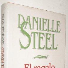 Libros de segunda mano: EL REGALO - DANIELLE STEEL. Lote 210221812