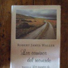 Libros de segunda mano: LOS CAMINOS DEL RECUERDO , REGRESO A LOS PUENTES DEE MADISON COUNTY - JAMES WALLER - CIRCULO 2002. Lote 210335082