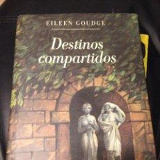 Libros de segunda mano: EILEEN GOUDGE DESTINOS COMPARTIDOS. Lote 210609320