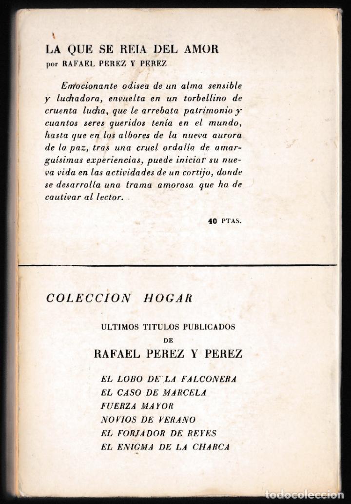 Libros de segunda mano: LA QUE SE REÍA DEL AMOR - RAFAEL PEREZ Y PEREZ - JUVENTUD 1964 - Foto 2 - 210632624