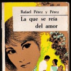 Libros de segunda mano: LA QUE SE REÍA DEL AMOR - RAFAEL PEREZ Y PEREZ - JUVENTUD 1964. Lote 210632624
