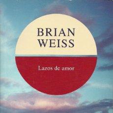 Libros de segunda mano: LAZOS DE AMOR - BRIAN WEISS - NO FICCIÓN. Lote 210722387