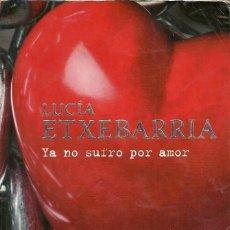Libros de segunda mano: YA NO SUFRO POR AMOR - LUCÍA ETXEBARRIA - BOOKET. Lote 210725112