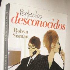 Libros de segunda mano: PERFECTOS DESCONOCIDOS - ROBYN SISMAN. Lote 210733040