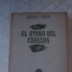 Libros de segunda mano: EL OTOÑO DEL CORAZÓN. MIHÁLY FOLDI. HISPANO AMERICANA DE EDICIONES. 1944. Lote 210799230