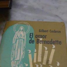 Libros de segunda mano: EL AMOR DE BERNADETTE - CESBRON, GILBERT PRPM 41. Lote 210981024