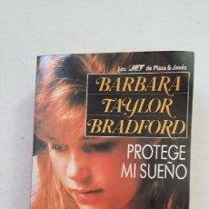Libros de segunda mano: PROTEGE MI SUEÑO. - BARBARA TAYLOR BRADFORD. TDK417. Lote 211258141