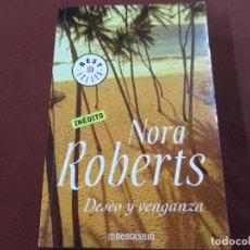 Libros de segunda mano: DESEO Y VENGANZA - NORA ROBERTS - DEBOLSILLO. Lote 211267409