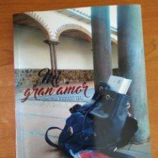 Libros de segunda mano: MI GRAN AMOR. CRISTINA TORRADO DÍAZ. EDITORIAL CÍRCULO ROJO. 2017. BARCARROTA.. Lote 211564679