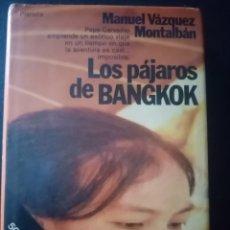 Libros de segunda mano: 1983 LIBRO LOS PÁJAROS DE BANGKOK. MANUEL VÁZQUEZ MONTALBÁN. PP 327. Lote 211581822