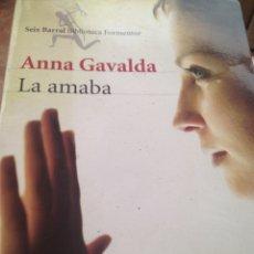 Libros de segunda mano: ANNA GAVALDA LA AMABA. Lote 211613872