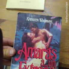 Libros de segunda mano: AMARÁS A UN EXTRAÑO, KATHIEEN WOODIWISS. L.6922-700. Lote 211906777