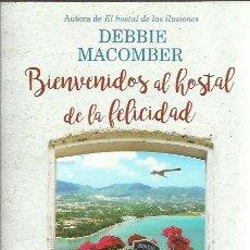 Libros de segunda mano: DEBBIE MACOMBER-BIENVENIDOS AL HOSTAL DE LA FELICIDAD.MAEVA.2016.. Lote 212179911