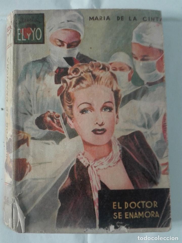EL DOCTOR SE ENAMORA MARIA DE LA CINTA COLECCIÓN EL Y YO (AÑOS 40 - UNICO EN TC) - 130G 190P (Libros de Segunda Mano (posteriores a 1936) - Literatura - Narrativa - Novela Romántica)