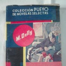 Libros de segunda mano: MAGALI M. DELLY 1947 COLECCION PUEYO NOVELAS SELECTAS - 110G 188P. Lote 212489366