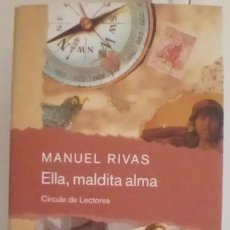 Libros de segunda mano: ELLA MALDITA ALMA, MANUEL RIVAS. Lote 212602827