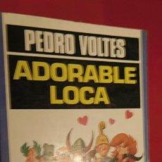 Libros de segunda mano: ADORABLE LOCA PEDRO VOLTES. Lote 213464500