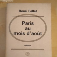 Libros de segunda mano: PARIS AU MOIS D'AÔUT - RENÉ FALLET (FRANCÉS). Lote 213614792