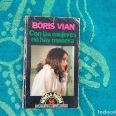 Libros de segunda mano: CON LAS MUJERES NO HAY MANERA- BORIS VIAN. Lote 213686072