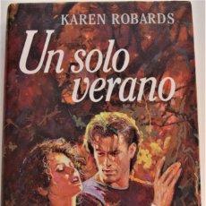 Libros de segunda mano: KAREN ROBARDS - UN SOLO VERANO- CIRCULO DE LECTORES - JAVIER VERGARA - TAPA DURA - EDICIÓN 1994. Lote 214041747