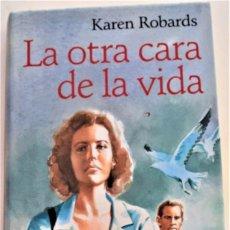 Libros de segunda mano: KAREN ROBARDS - LA OTRA CARA DE LA VIDA - CIRCULO DE LECTORES - JAVIER VERGARA - TAPA DURA - ED 1994. Lote 214041918
