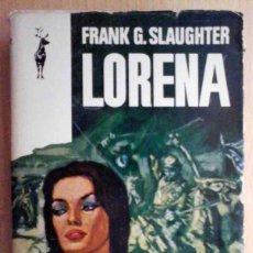 Libros de segunda mano: LORENA (FRANK G. SLAUGHTER) PLAZA Y JANÉS RENO 1970. Lote 214511090