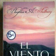 Libros de segunda mano: EL VIENTO EN LAS ROCAS (PHYLLIS A. WHITNEY) EDICIONES B, 2006.. Lote 214582381