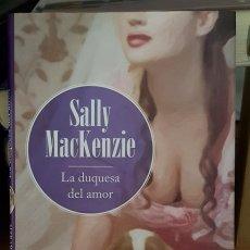 Libros de segunda mano: LA DUQUESA DEL AMOR - SALLY MACKENZIE. Lote 214607521