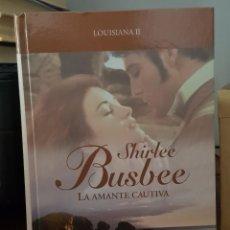 Libros de segunda mano: LA AMANTE CAUTIVA - SHIRLEE BUSBEE. Lote 214608157