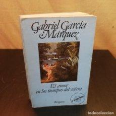 Libros de segunda mano: EL AMOR EN TIEMPOS DE CÓLERA - 1A EDICIÓN 1985 - GABRIEL GARCÍA MARQUEZ - ED. BRUGERA. Lote 214765885