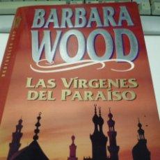 Libros de segunda mano: LAS VIRGENES DEL PARAISO DE BARBATA WOOD, BESTSELLER ORO , GRIJALBO 1993. Lote 215737952